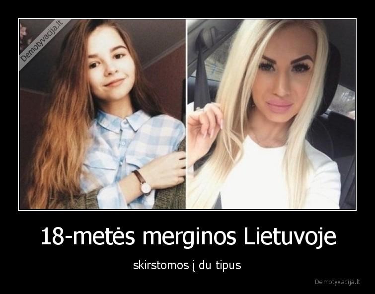 18 metes merginos Lietuvoje skirstomos i du tipus
