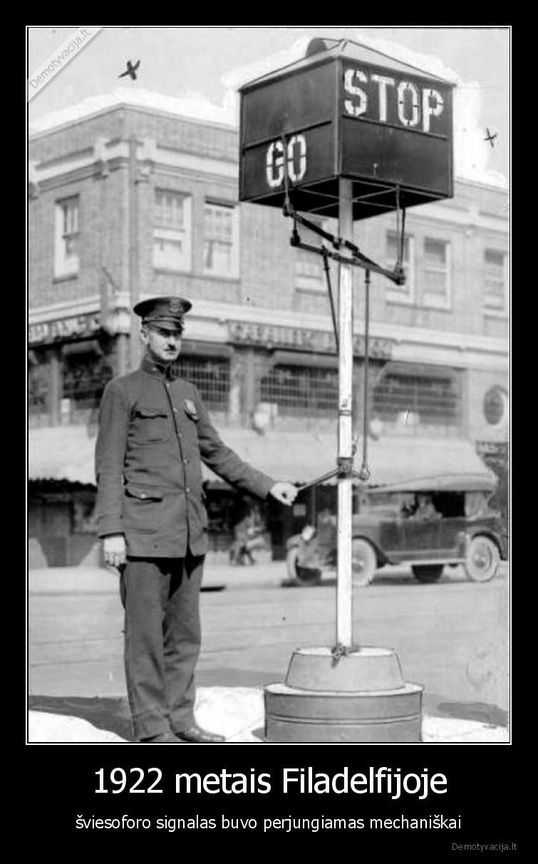 1922 metais Filadelfijoje sviesoforo signalas buvo perjungiamas mechaniskai