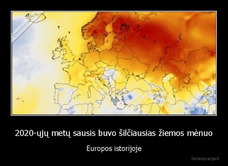 2020 uju metu sausis buvo silciausias ziemos menuo Europos istorijoje