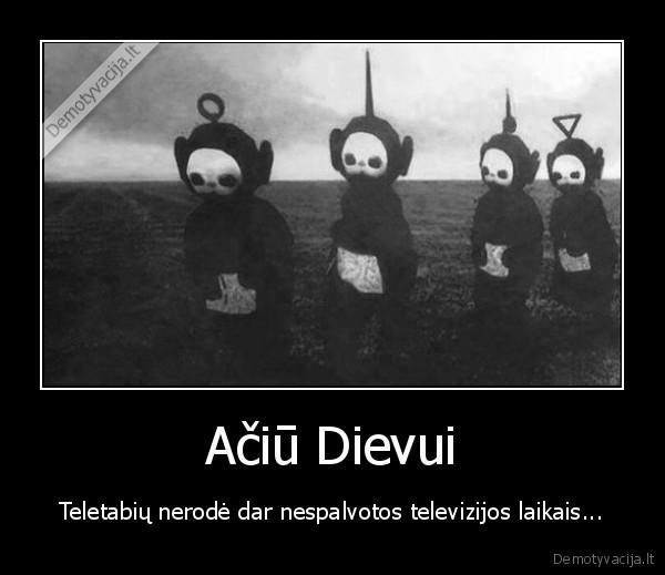 Aciu Dievui Teletabiu nerode dar nespalvotos televizijos laikais