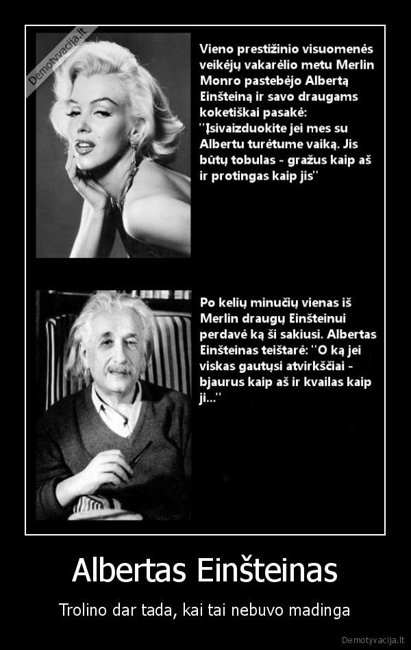 Albertas Einsteinas Trolino dar tada kai tai nebuvo madinga