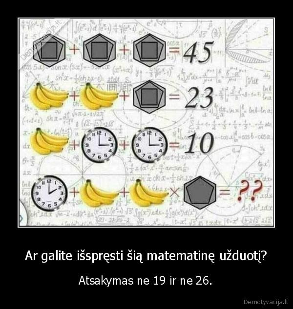 Ar galite isspresti sia matematine uzduoti Atsakymas ne 19 ir ne 26