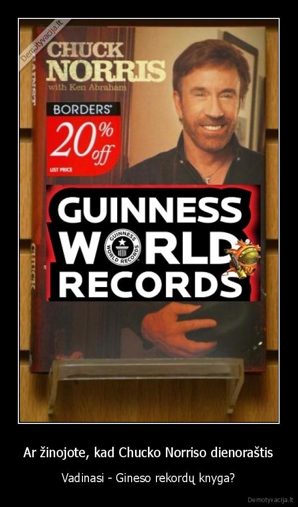 Ar zinojote kad Chucko Norriso dienorastis Vadinasi Gineso rekordu knyga
