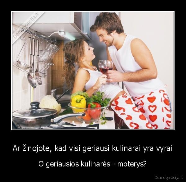 Ar zinojote kad visi geriausi kulinarai yra vyrai O geriausios kulinares moterys