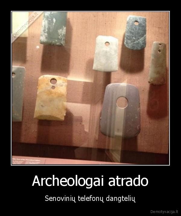 Archeologai atrado Senoviniu telefonu dangteliu