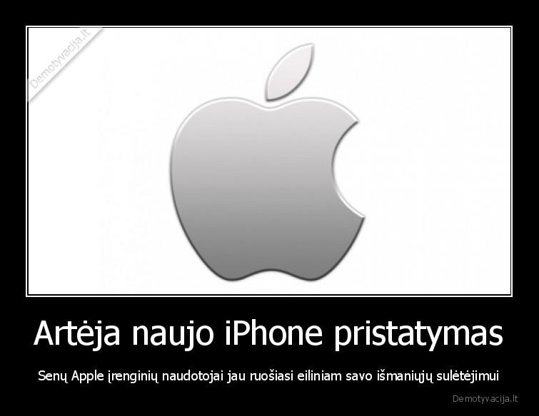 Arteja naujo iPhone pristatymas Senu Apple irenginiu naudotojai jau ruosiasi eiliniam savo ismaniuju suletejimui
