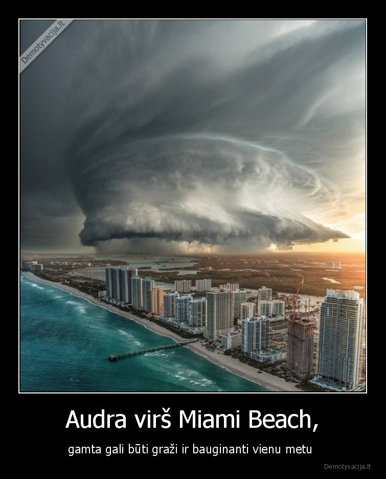 Audra virs Miami Beach gamta gali buti grazi ir bauginanti vienu metu