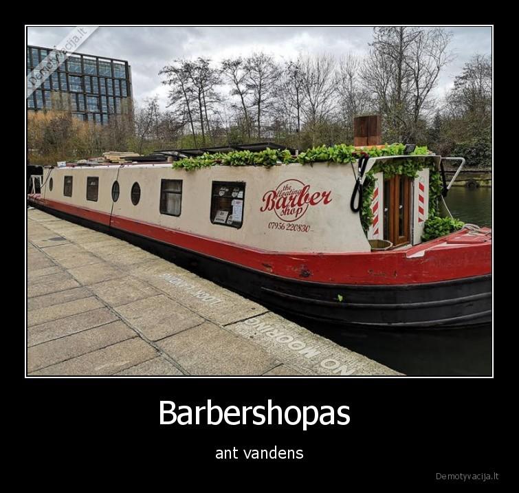 Barbershopas ant vandens