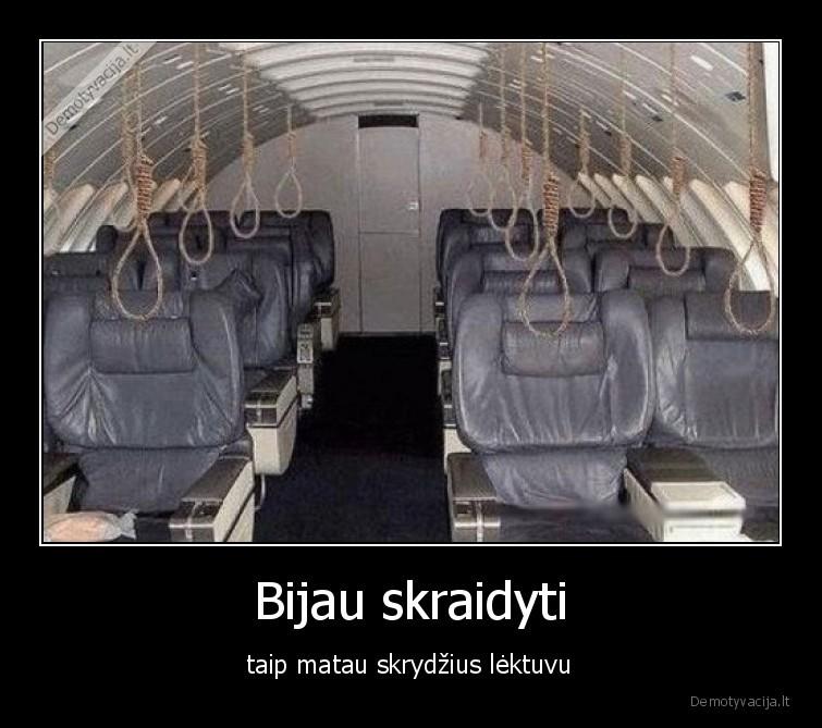 Bijau skraidyti taip matau skrydzius lektuvu