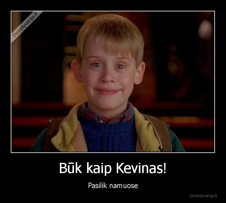 Buk kaip Kevinas Pasilik namuose