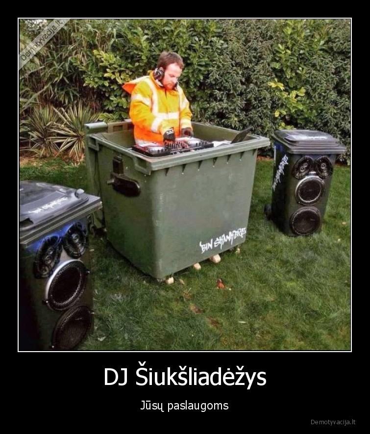 DJ siuksliadezys Jusu paslaugoms