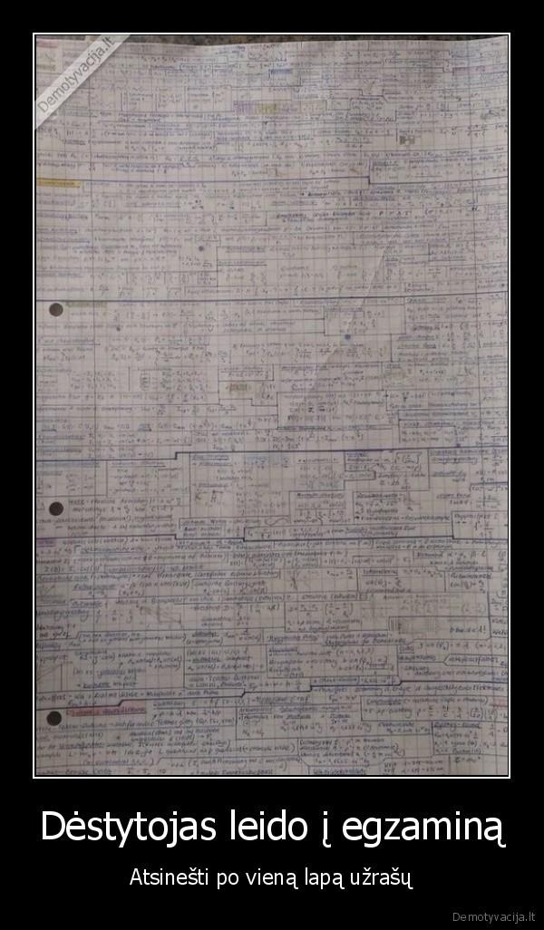 Destytojas leido i egzamina Atsinesti po viena lapa uzrasu