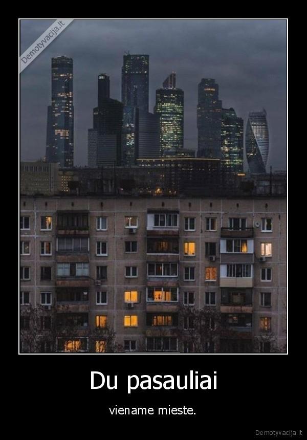 Du pasauliai viename mieste