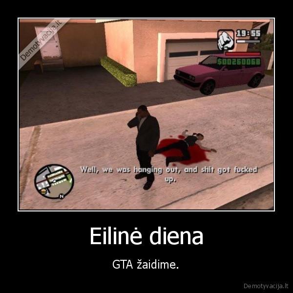 Eiline diena GTA zaidime