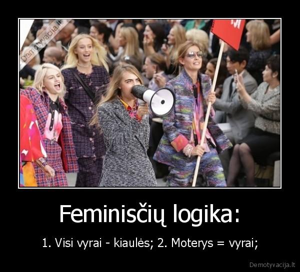 Feminisciu logika 1. Visi vyrai kiaules 2. Moterys vyrai