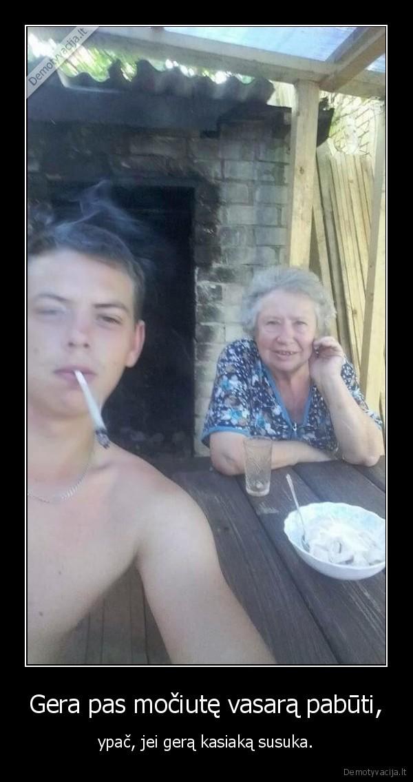 Gera pas močiutę vasarą pabūti,..