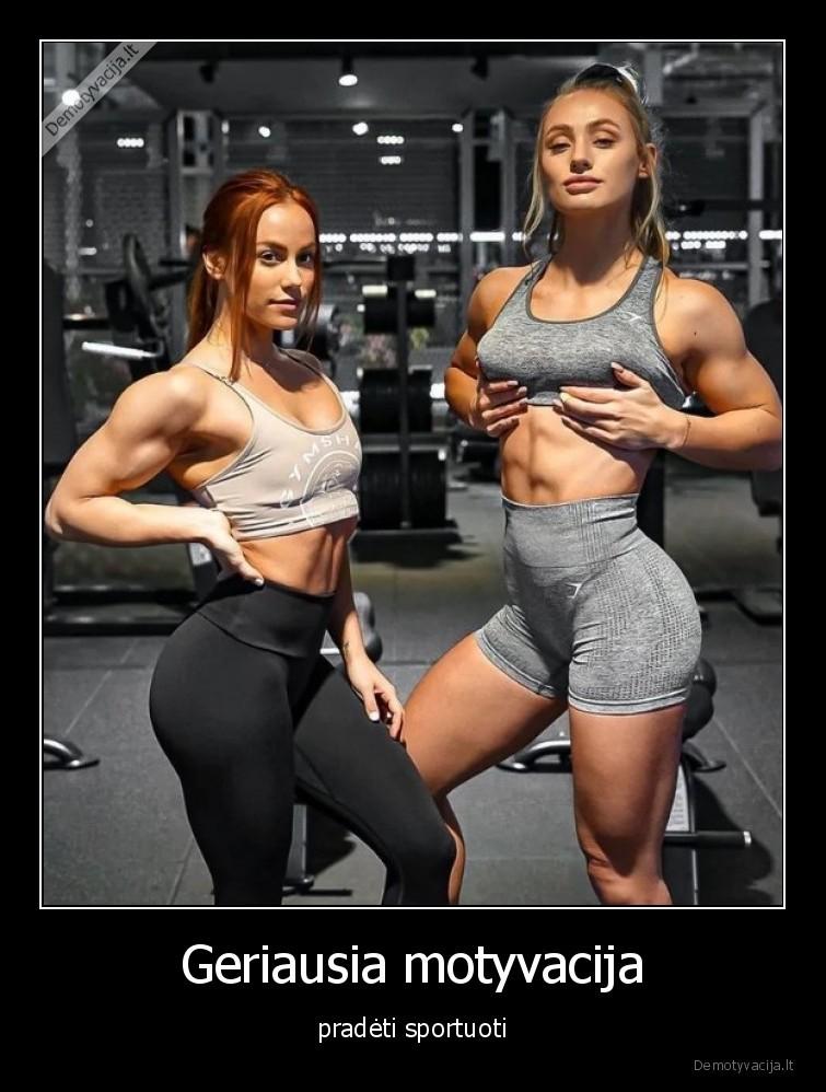 Geriausia motyvacija pradeti sportuoti