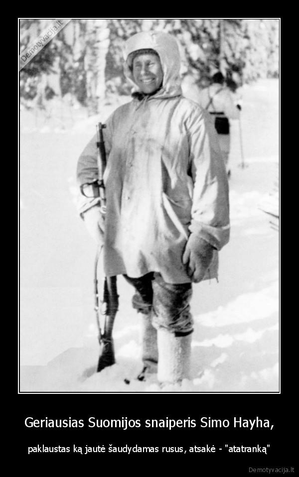 Geriausias Suomijos snaiperis Simo Hayha paklaustas ka jaute saudydamas rusus atsake atatranka