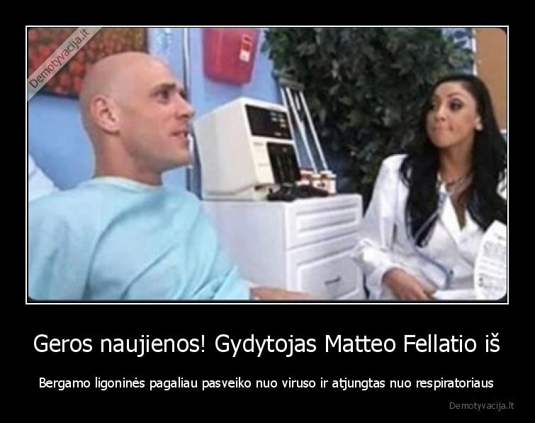 Geros naujienos Gydytojas Matteo Fellatio is Bergamo ligonines pagaliau pasveiko nuo viruso ir atjungtas nuo respiratoriaus