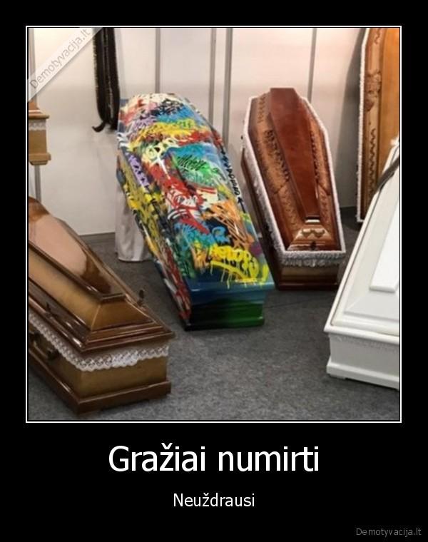 Graziai numirti Neuzdrausi