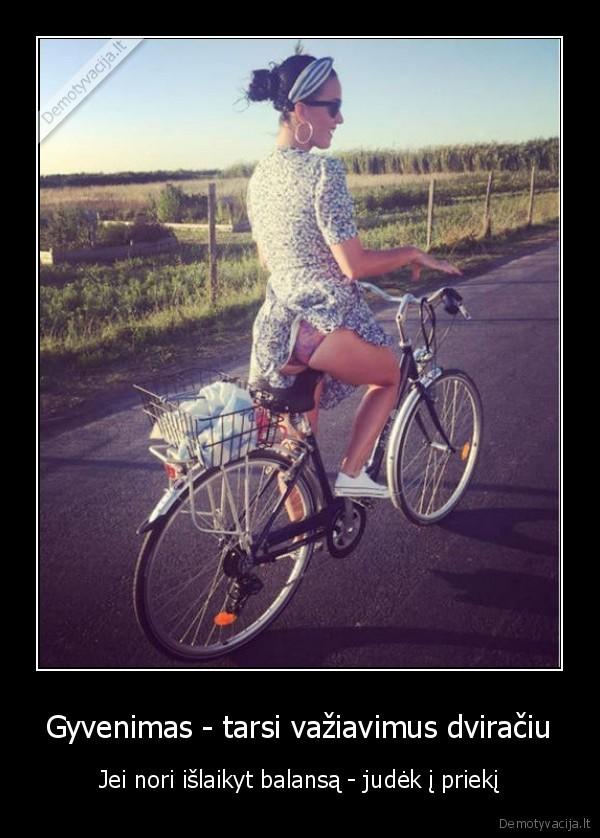 Gyvenimas - tarsi važiavimus dviračiu..