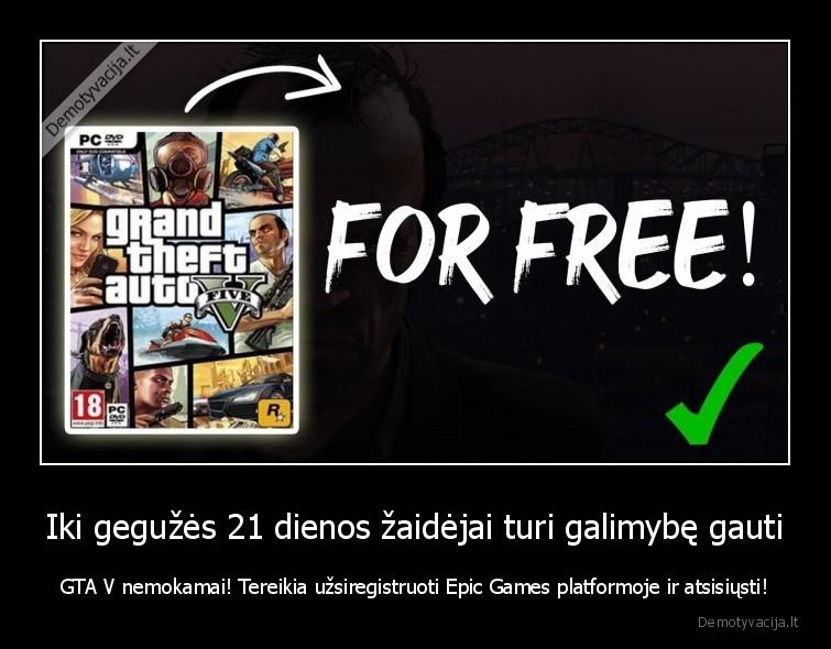 Iki geguzes 21 dienos zaidejai turi galimybe gauti GTA V nemokamai Tereikia uzsiregistruoti Epic Games platformoje ir atsisiusti