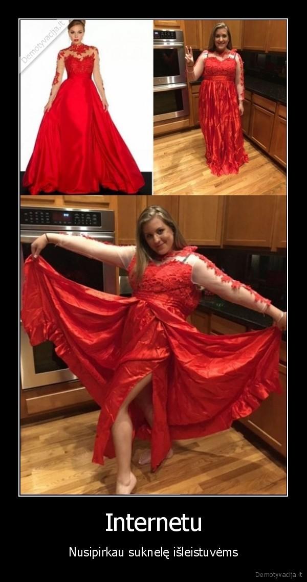 Internetu Nusipirkau suknele isleistuvems