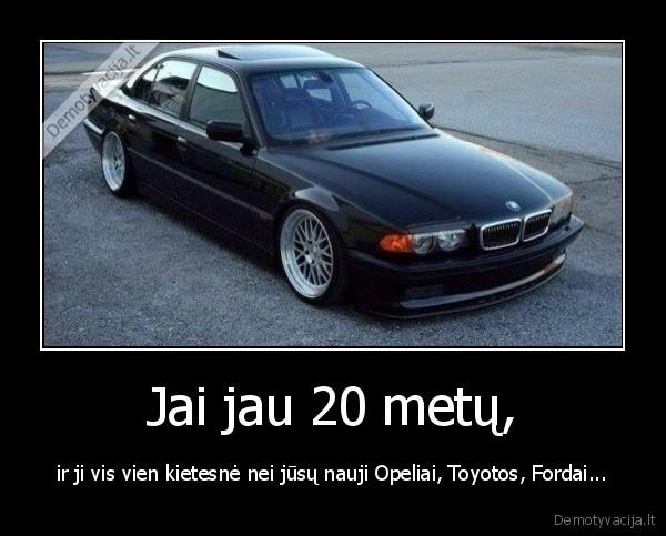 Jai jau 20 metų, - ir ji vis vien kietesnė nei jūsų nauji Opeliai, Toyotos, Fordai....