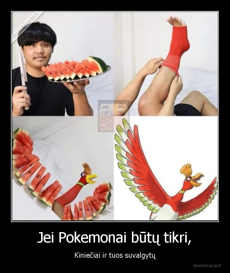 Jei Pokemonai butu tikri Kinieciai ir tuos suvalgytu