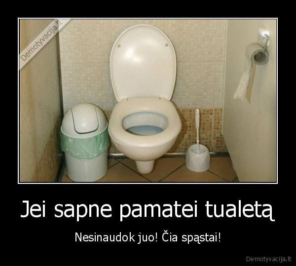 Jei sapne pamatei tualeta Nesinaudok juo cia spastai