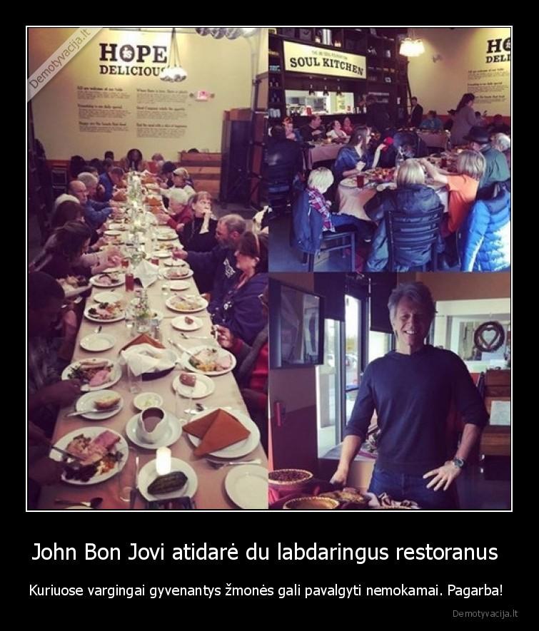 John Bon Jovi atidare du labdaringus restoranus Kuriuose vargingai gyvenantys zmones gali pavalgyti nemokamai. Pagarba