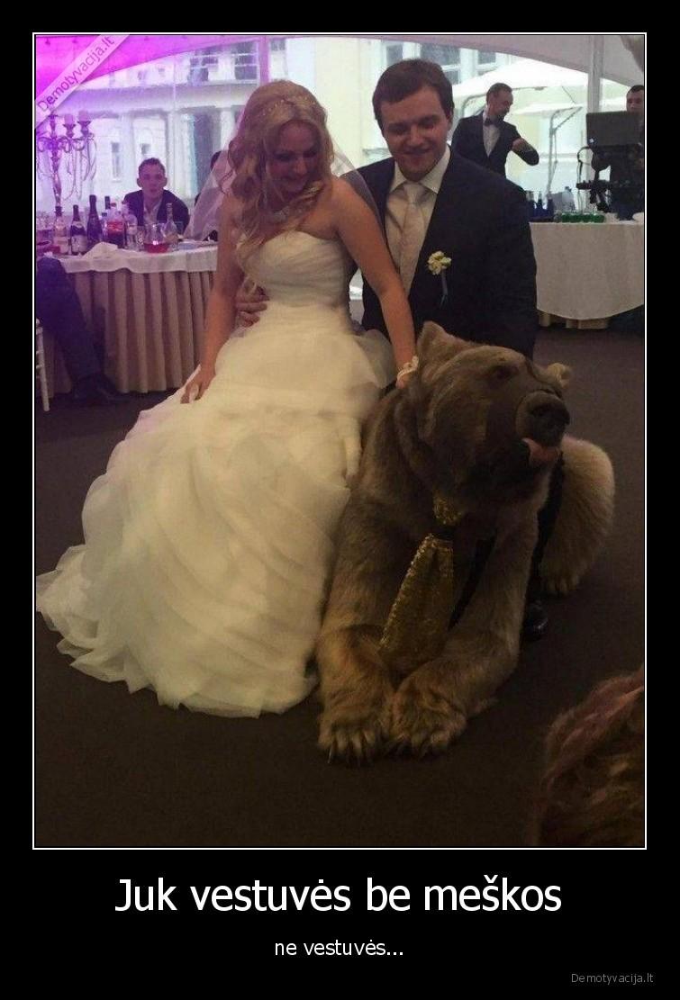 Juk vestuves be meskos ne vestuves