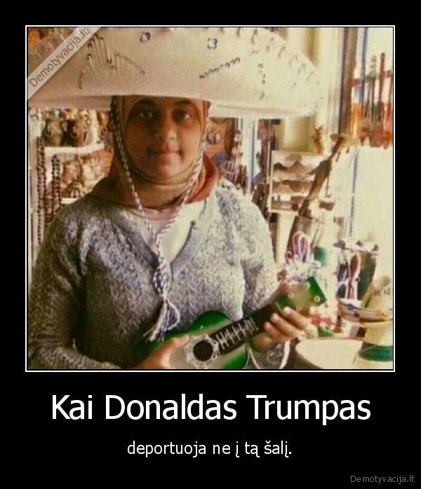 Kai Donaldas Trumpas..