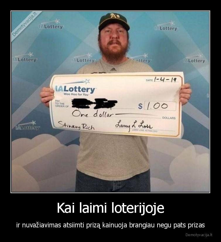 Kai laimi loterijoje ir nuvaziavimas atsiimti priza kainuoja brangiau negu pats prizas