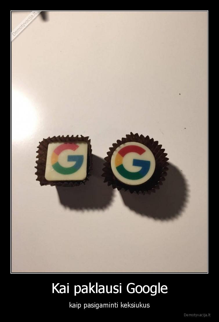 Kai paklausi Google kaip pasigaminti keksiukus