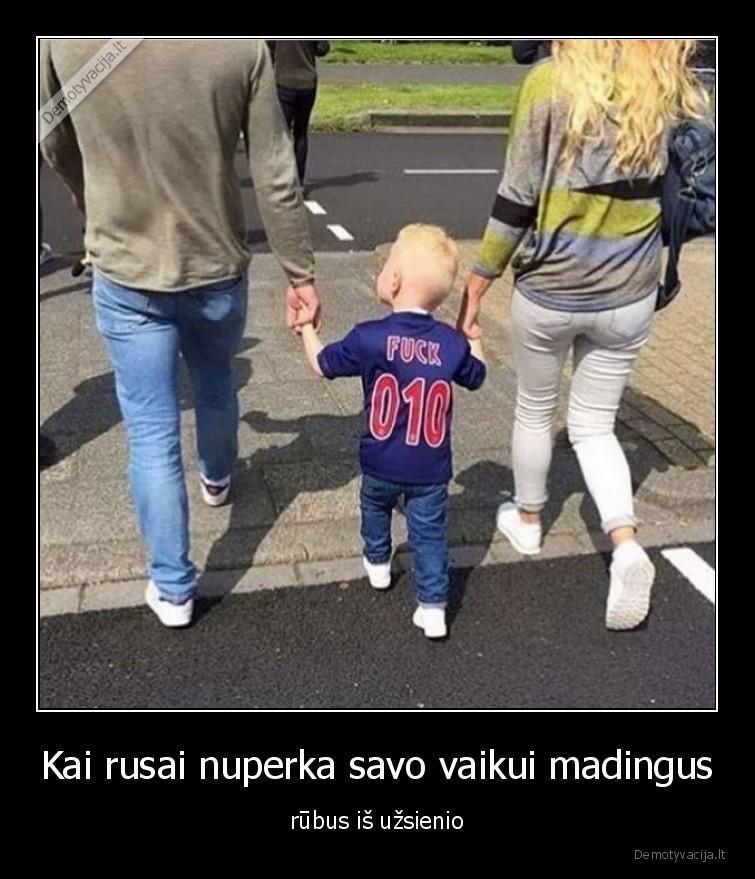 Kai rusai nuperka savo vaikui madingus rubus is uzsienio