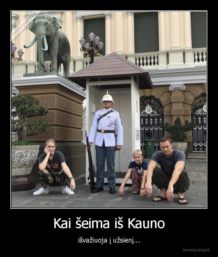 Kai seima is Kauno isvaziuoja i uzsieni