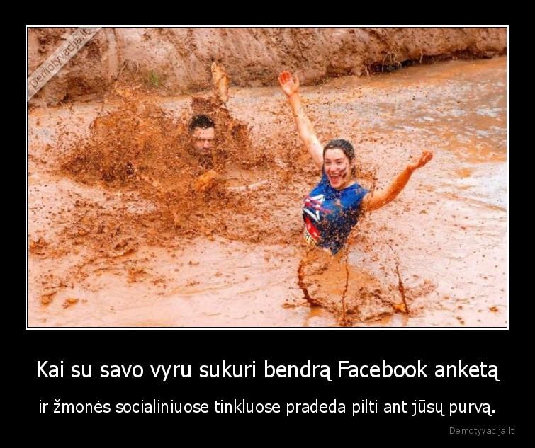 Kai su savo vyru sukuri bendra Facebook anketa ir zmones socialiniuose tinkluose pradeda pilti ant jusu purva