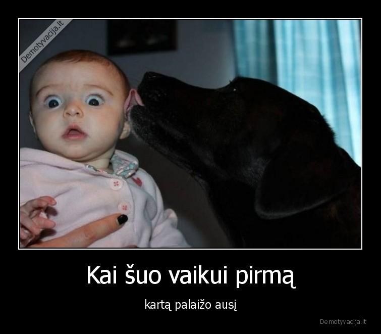 Kai suo vaikui pirma karta palaizo ausi