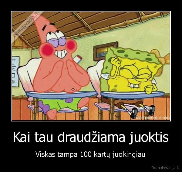 Kai tau draudziama juoktis Viskas tampa 100 kartu juokingiau
