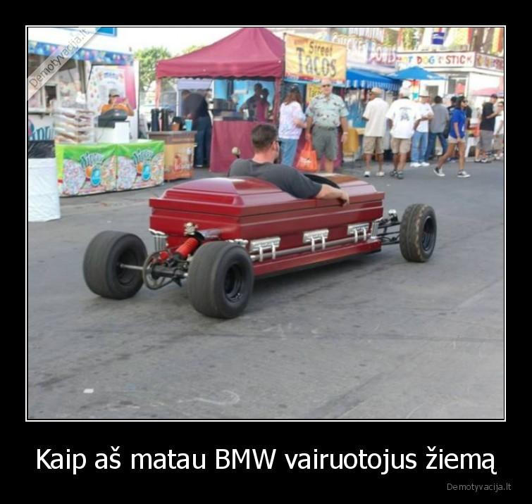 Kaip as matau BMW vairuotojus ziema
