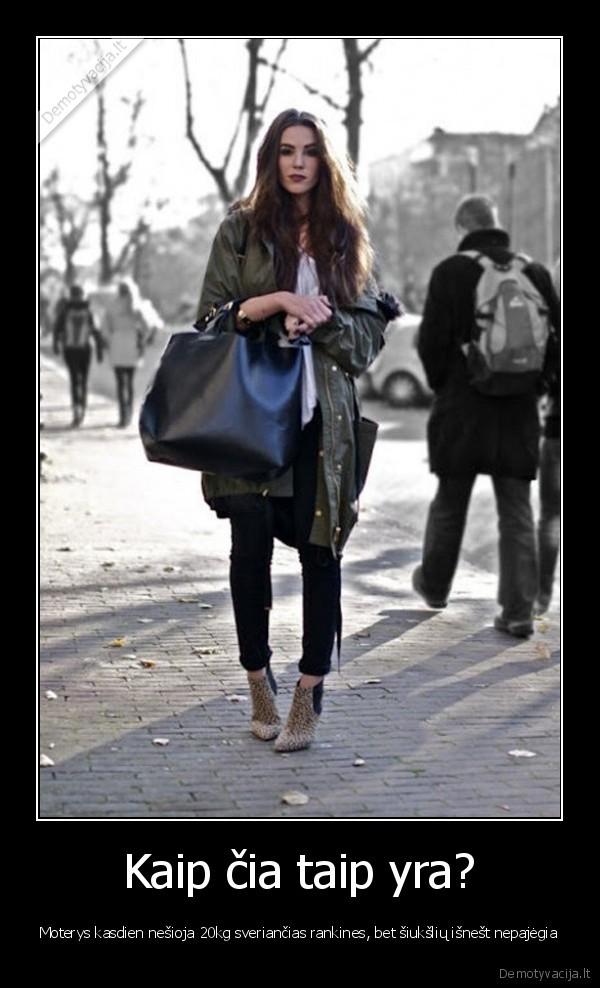 Kaip cia taip yra Moterys kasdien nesioja 20kg sveriancias rankines bet siuksliu isnest nepajegia