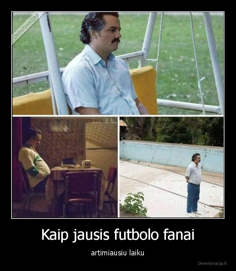 Kaip jausis futbolo fanai artimiausiu laiku