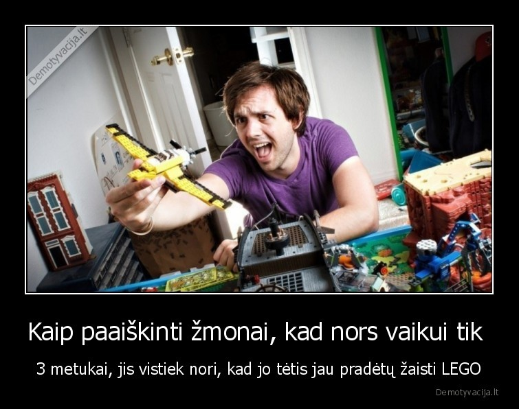 Kaip paaiskinti zmonai kad nors vaikui tik 3 metukai jis vistiek nori kad jo tetis jau pradetu zaisti LEGO