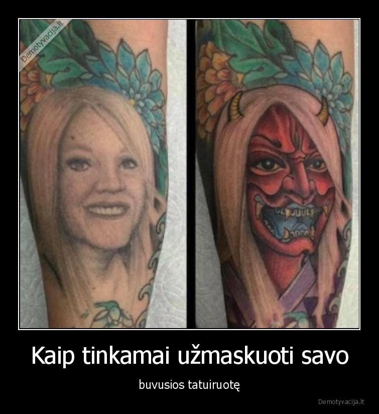 Kaip tinkamai uzmaskuoti savo buvusios tatuiruote