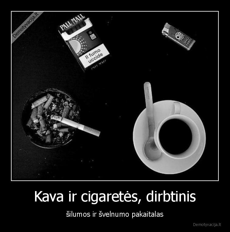 Kava ir cigaretes dirbtinis silumos ir svelnumo pakaitalas