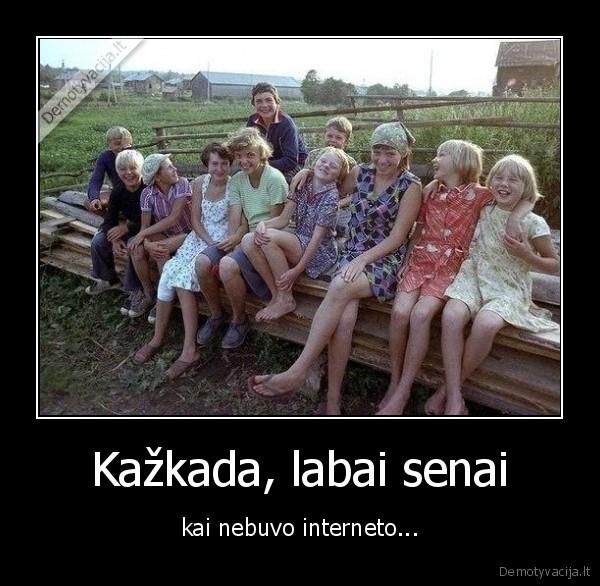 Kazkada labai senai kai nebuvo interneto