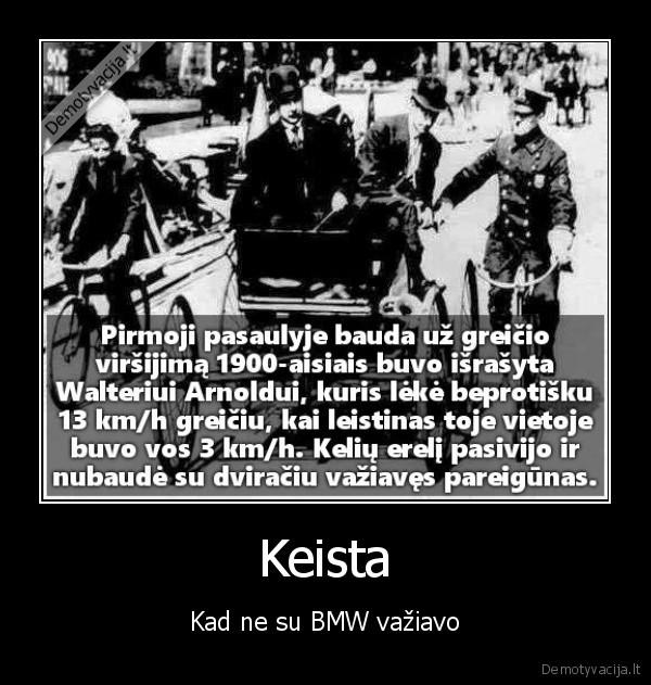 Keista Kad ne su BMW vaziavo