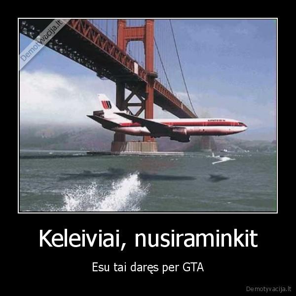 Keleiviai nusiraminkit Esu tai dares per GTA