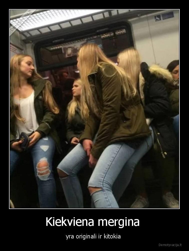 Kiekviena mergina yra originali ir kitokia